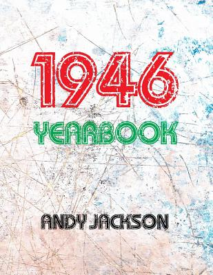The 1946 Yearbook - UK: Interesting Book with Lots of Facts and Figures from 1946 - Unique Birthday Present / Gift Idea! - Jackson, MR Andy