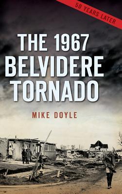 The 1967 Belvidere Tornado - Doyle, Mike
