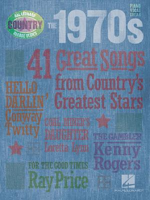 The 1970s: 41 Great Songs from Country's Greatest Stars - Hal Leonard Publishing Corporation (Creator)