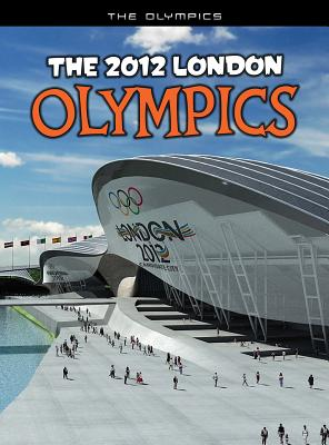 The 2012 London Olympics: An Unofficial Guide - Hunter, Nick