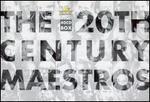 The 20th Century Maestros