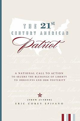 The 21st Century American Patriot - Epifano, Eric Corey