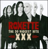 The 30 Biggest Hits XXX - Roxette