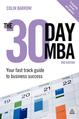The 30 Day MBA: Your Fast Track Guide to Business Success - Barrow, Colin