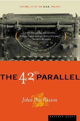 The 42nd Parallel - Dos Passos, John