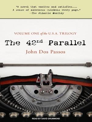 The 42nd Parallel - Passos, John, and Drummond, David (Narrator)