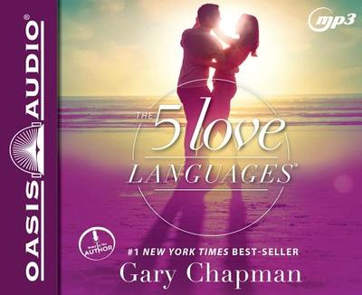The 5 Love Languages: The Secret to Love That Lasts - Chapman, Gary (Narrator)