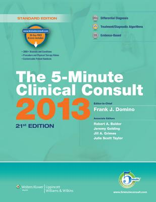 The 5-Minute Clinical Consult - Domino, Frank J, Dr., MD (Editor), and Baldor, Robert A, Dr., MD (Editor), and Golding, Jeremy, Dr., MD (Editor)
