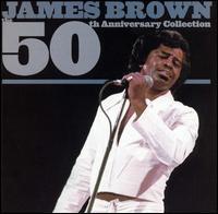 The 50th Anniversary Collection - James Brown