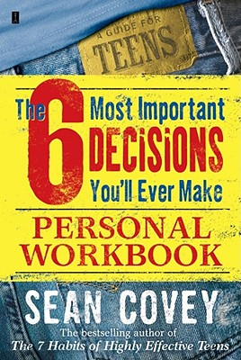 The 6 Most Important Decisions You'll Ever Make Personal Workbook - Covey, Sean
