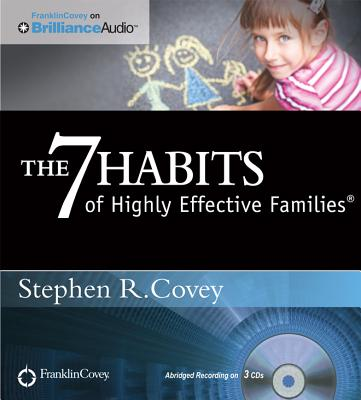 The 7 Habits of Highly Effective Families - Covey, Stephen R, Dr. (Read by)