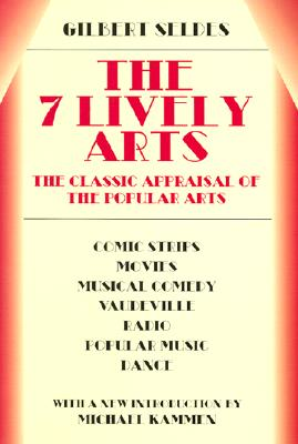 The 7 Lively Arts - Seldes, Gilbert