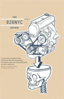 The 826nyc Review: Issue Two - Students in Conjunction with 826 Valencia