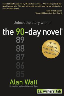 The 90-Day Novel: Unlock the Story Within - Watt, Alan