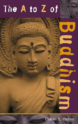 The A to Z of Buddhism - Prebish, Charles S