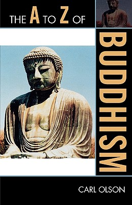The A to Z of Buddhism - Olson, Carl