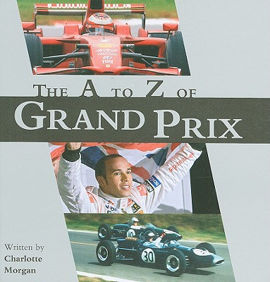 The A to Z of Grand Prix - Morgan, Charlotte