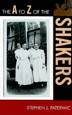 The A to Z of the Shakers - Paterwic, Stephen J