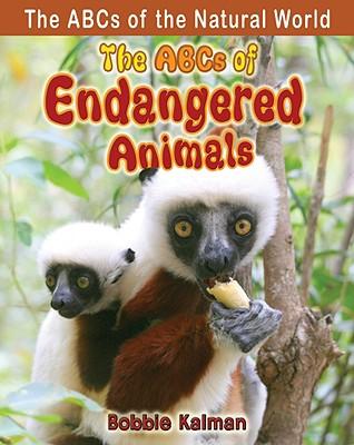 The ABCs of Endangered Animals - Kalman, Bobbie