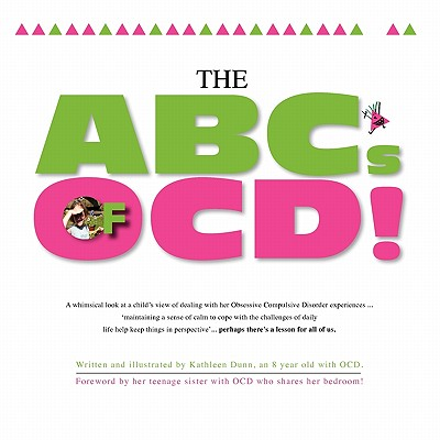 The ABC's of Ocd! - Dunn, Kathleen, and Deriso, Ph D Dr Miriam (Supplement by), and Brand, Ph D Dr Mary M (Commentaries by)