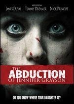 The Abduction of Jennifer Grayson - Corynn Egreczky
