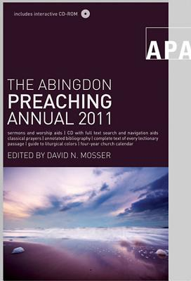 The Abingdon Preaching Annual - Mosser, David N (Editor)