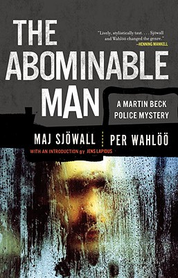 The Abominable Man: A Martin Beck Police Mystery (7) - Sjowall, Maj, Major, and Wahloo, Per, and Lapidus, Jens (Introduction by)