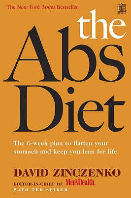 The Abs Diet: The 6-week Plan to Flatten Your Stomach and Keep You Lean for Life - Zinczenko, David, and Spiker, Ted