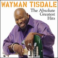 The Absolute Greatest Hits - Wayman Tisdale