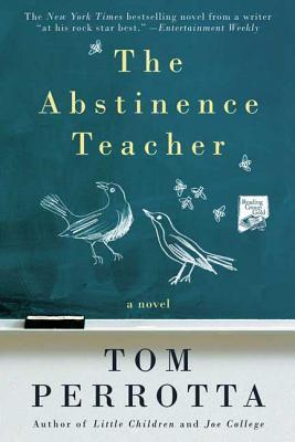 The Abstinence Teacher - Perrotta, Tom, Professor