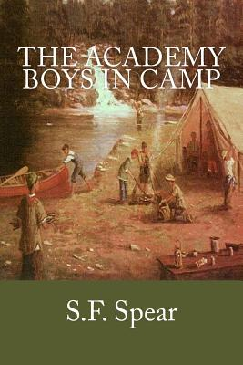 The Academy Boys in Camp - Spear, S F