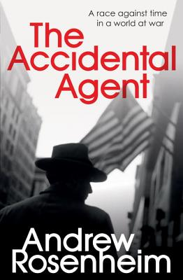 The Accidental Agent - Rosenheim, Andrew