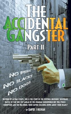 The Accidental Gangster: Part 2 - Keogh, David