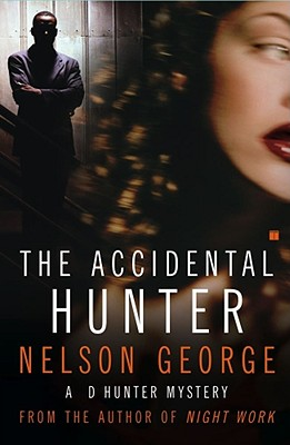 The Accidental Hunter: A D Hunter Mystery - George, Nelson