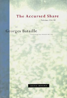 The Accursed Share V II & III Combined - Bataille, Georges, and Hurley, Robert (Translated by)