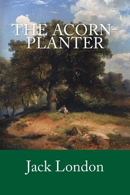The Acorn-Planter - London, Jack