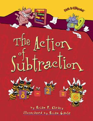 The Action of Subtraction - Cleary, Brian P, and Gable, Brian (Illustrator)
