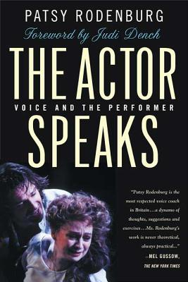The Actor Speaks: Voice and the Performer - Rodenburg, Patsy