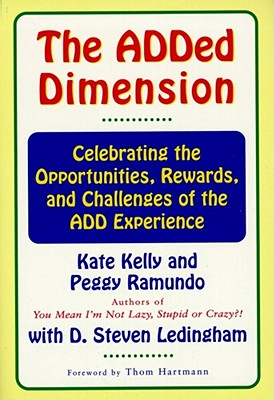 The Added Dimension: Celebrating the Opportunities, Rewards, and Challenges of the Add Experience - Kelly, Kate, and Ledingham, Steven D, and Gordon, Neil