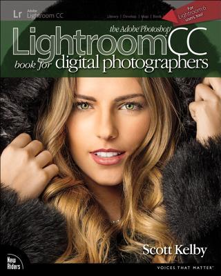 The Adobe Photoshop Lightroom CC Book for Digital Photographers - Kelby, Scott