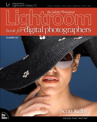 The Adobe Photoshop Lightroom Classic CC Book for Digital Photographers - Kelby, Scott