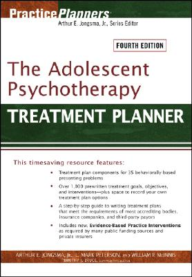 The Adolescent Psychotherapy Treatment Planner - Jongsma, Arthur E, and Peterson, L Mark, and McInnis, William P