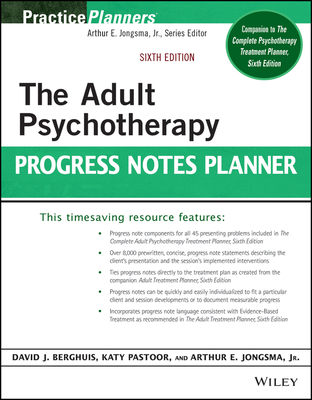 The Adult Psychotherapy Progress Notes Planner - Jongsma, Arthur E, and Pastoor, Katherine, and Berghuis, David J