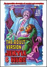 The Adult Version of Jekyll & Hide - Lee Raymond