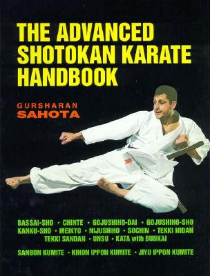 The Advanced Shotokan Karate Handbook - Sahota, Gursharan