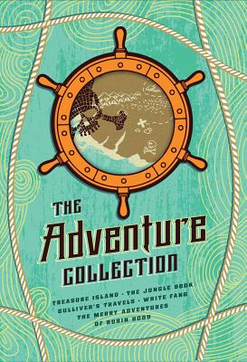 The Adventure Collection: Treasure Island, the Jungle Book, Gulliver's Travels, White Fang, the Merry Adventures of Robin Hood - Swift, Jonathan, and London, Jack, and Kipling, Rudyard