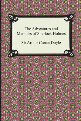 The Adventures and Memoirs of Sherlock Holmes - Doyle, Arthur Conan, Sir