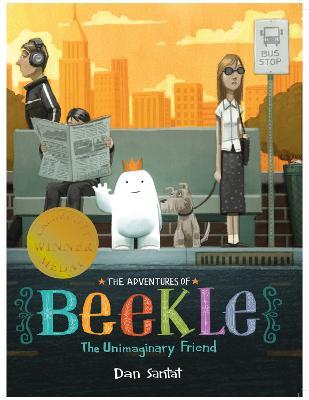 The Adventures of Beekle: The Unimaginary Friend - Santat, Dan