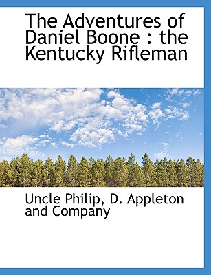 The Adventures of Daniel Boone: The Kentucky Rifleman - Philip, Uncle
