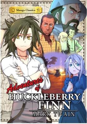 The Adventures of Huckleberry Finn: Manga Classics - Twain, and Chan, Crystal (Adapted by)